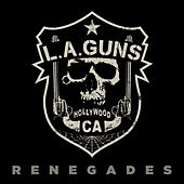 Renegades von L.A. Guns
