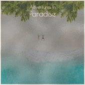 Adventures in Paradise de The Atlantics, Betty Harris, Terry Stafford, Jim Messina