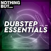 Nothing But... Dubstep Essentials, Vol. 09 by Various Artists