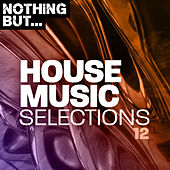 Nothing But... House Music Selections, Vol. 12 de Various Artists