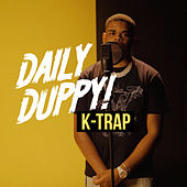 Daily Duppy by K-Trap