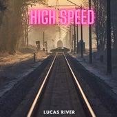High Speed di Lucas River