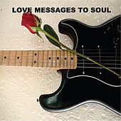Love Messages to Soul by Least of These