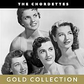 The Chordettes - Gold Collection di The Chordettes
