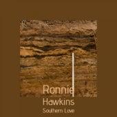 Ronnie Hawkins Southern Love von Various Artists