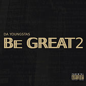 Be Great 2 by Da Youngsta's