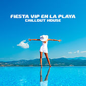 Fiesta VIP en la Playa (Chillout House) by German Garcia