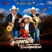 Un Siglo Sin Ti by Trio Insuperable Hidalguense