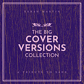 The Big Cover Versions Collection (A Tribute To Sade) by Sarah Martin