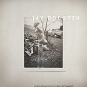 No One Seems to Notice That It's Raining (Unreleased Recordings 1970-75) de Jay Bolotin
