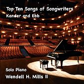 Top Ten Songs of Songwriters Kander and Ebb von Wendell H. Mills II