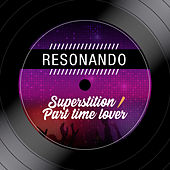 Superstition / Part Time Lover by Resonando