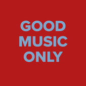 Good Music Only de Various Artists