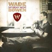 Saturday Night by Wade Bowen