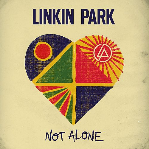 Not Alone by Linkin Park