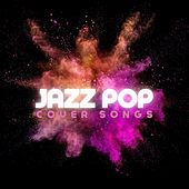 Jazz Pop Cover Songs von Various Artists