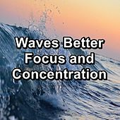 Waves Better Focus and Concentration von Meditation Relaxation Club