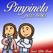 Pimpinela para Bebés by Sweet Little Band