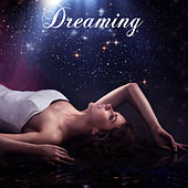 Dreaming: Relaxation Music for Sleeping and Dreaming by The Dreaming