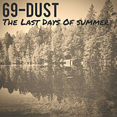 The last days of summer by 69-Dust