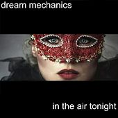 In The Air Tonight von Dream Mechanics