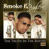 The Truth In The Booth by Smoke E. Digglera