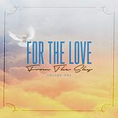 For The Love From The Sky, Vol. 1 by 3-2 Follow