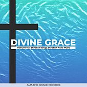 Divine Grace by Instrumental Christian Songs Christian Piano Music