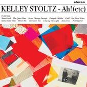Ah! (Etc) by Kelley Stoltz