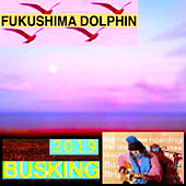 Busking 2019 de Fukushima Dolphin