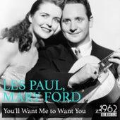You'll Want Me to Want You de Les Paul