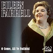 O Come, All Ye Faithful by Eileen Farrell