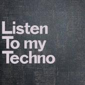 Listen to My Techno de Various Artists