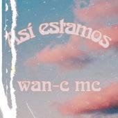 ASI ESTAMOS (Remasterizado) by Wan-C Mc