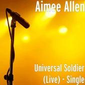 Universal Soldier (Live) - Single de Aimee Allen