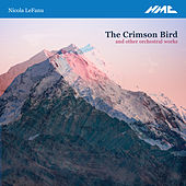 Nicola LeFanu: The Crimson Bird & Other Orchestral Works (Live) by Various Artists