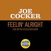 Feelin' Alright (Live On The Ed Sullivan Show, April 27, 1969) by Joe Cocker