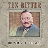 The Songs of the West by Tex Ritter