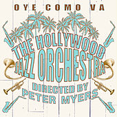 Oye Como Va de The Hollywood Jazz Orchestra