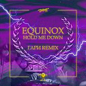 Hold Me Down (Гари Remix) by Equinox