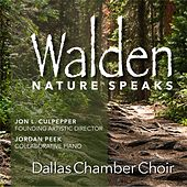Walden: Nature Speaks (Live) by Dallas Chamber Choir