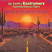 Waiting at the End of the Road de Hal Smith's Roadrunners