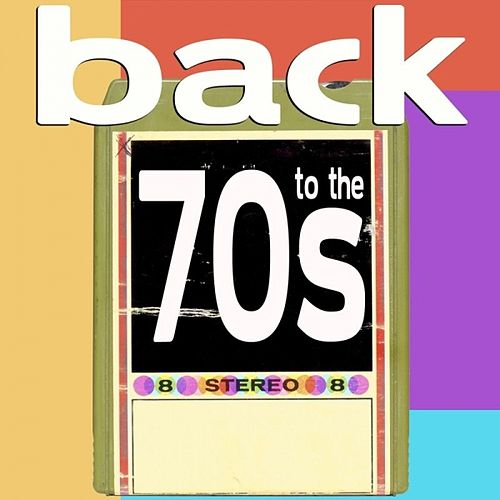 Back To The 70s by Various Artists