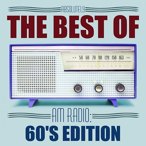 Absolutely The Best Of AM Radio: 60's Edition by Various Artists