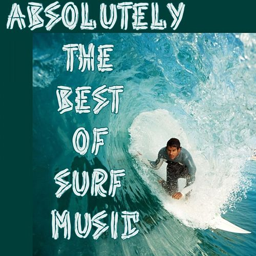 Absolutely The Best Of Surf Music by Various Artists