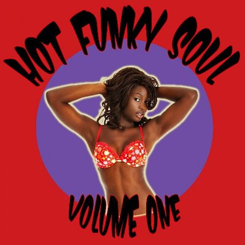 Hot Funky Soul Volume One by Various Artists