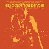School Daze: A fundraiser for Durham Public Schools students by Hiss Golden Messenger