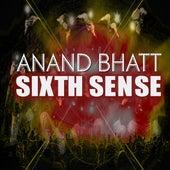 Sixth Sense by Anand Bhatt