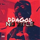No Title by D.Da.God