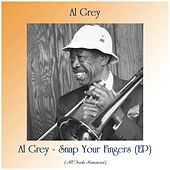 Al Grey - Snap Your Fingers (EP) (All Tracks Remastered) fra Al Grey